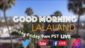 Good Morning Lala Land thumb